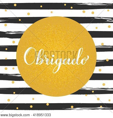 Thank You Calligraphy Hand Lettering In Portuguese Language On Black And White Brush Stroke Stripes