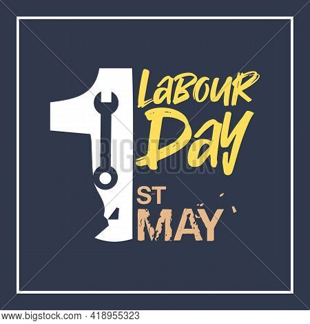 Labour Day Vector Background. International Day For Labour