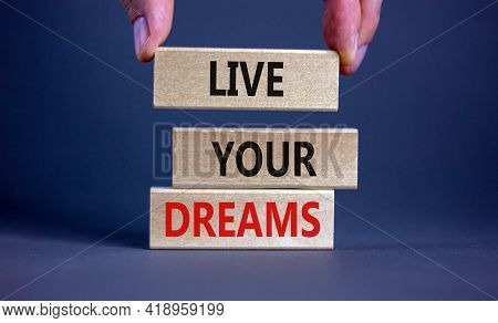 Live Your Dreams Symbol. Wooden Blocks With Words 'live Your Dreams'. Beautiful Grey Background, Bus