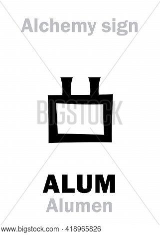 Alchemy Alphabet: Alum (alumen), Also: Vitriol Of Argile (vitriol Of Clay), Atramentum Sutorium. Pot