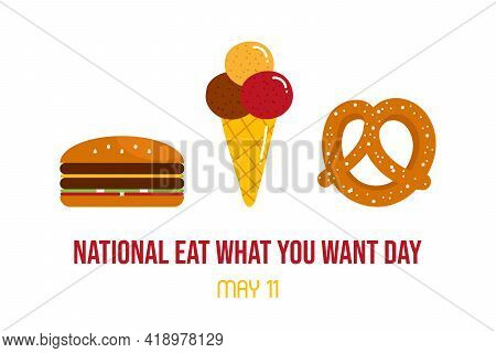 National Eat What You Want Day Vector Greeting Card, Illustration With Cute Cartoon Style Ice Cream