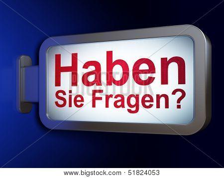 Education concept: Haben Sie Fragen?(german) on billboard backgr