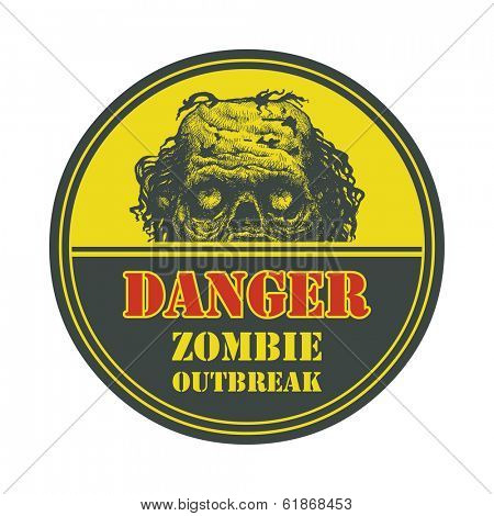 Poster Zombie Outbreak. Sign board with zombie face, hand-written fonts, words Zombie Outbreak Leave. Vector illustration. Eps8 poster