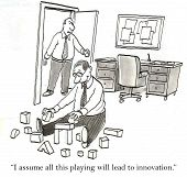 Cartoon of business man sitting on floor with array of blocks, boss says, 'I assume all this playing will lead to innovation'. poster