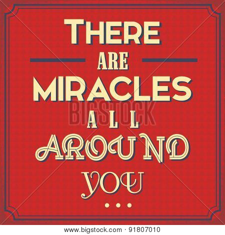"""Conceptual Advice Poster with a Idea""""There are Miracles all around You"""" poster"""
