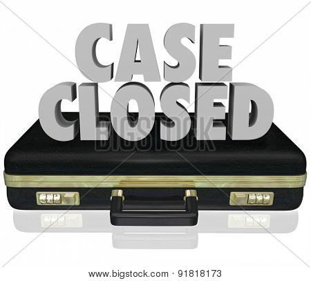 Case Closed words in 3d letters on a black leather briefcase to illustrate a lawsuit or challenge being finished, completed, concluded, dismissed or decided
