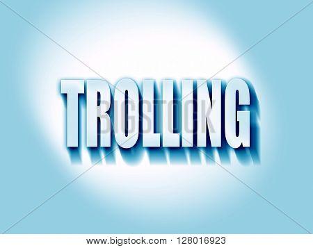 Trolling internet background