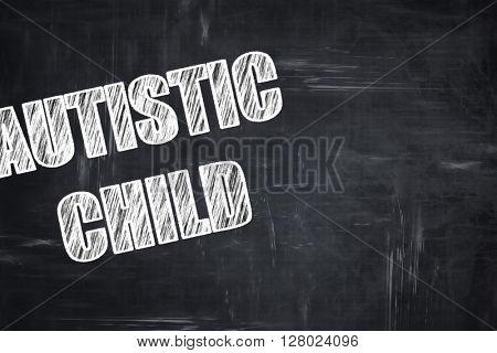 Chalkboard writing: Autistic child sign
