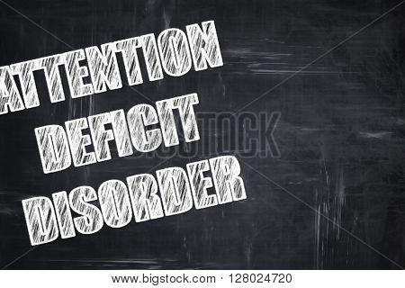 Chalkboard writing: Attention deficit disorder