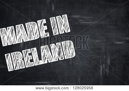 Chalkboard background with chalk letters: Made in ireland