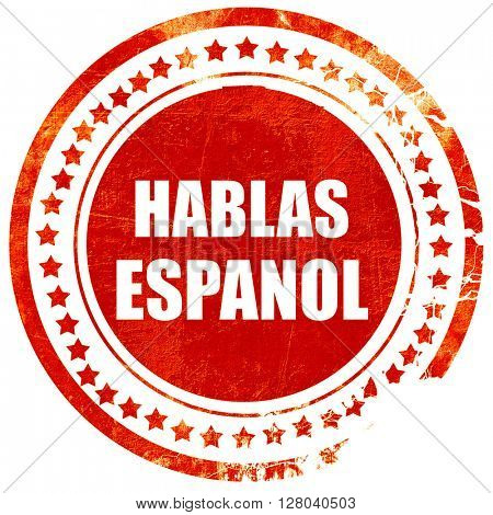 hablas espanol, grunge red rubber stamp on a solid white backgro