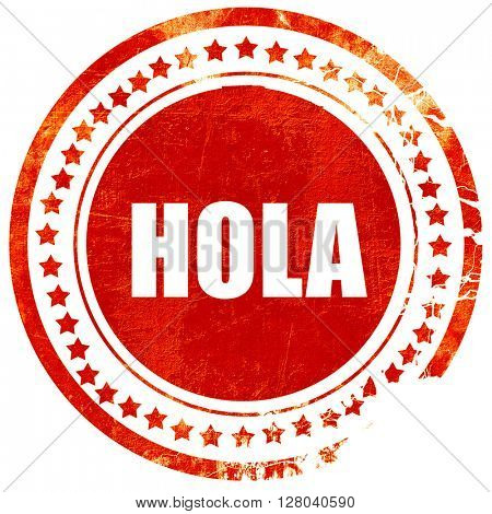 hola, grunge red rubber stamp on a solid white background