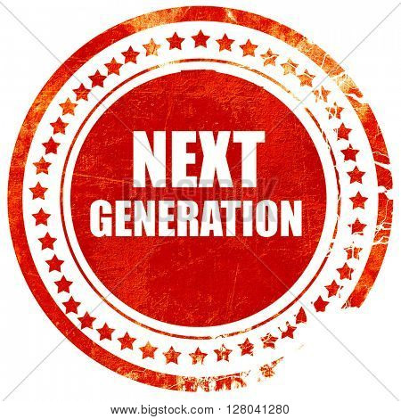 next generation, grunge red rubber stamp on a solid white backgr