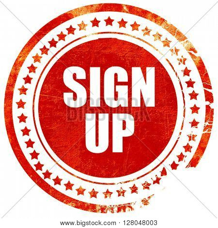 sign up, grunge red rubber stamp on a solid white background
