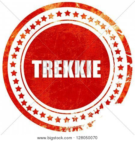 trekkie, grunge red rubber stamp on a solid white background