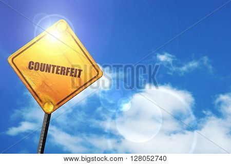 Yellow road sign with a blue sky and white clouds: counterfeit