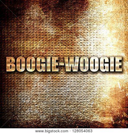 boogie woogie, written on vintage metal texture