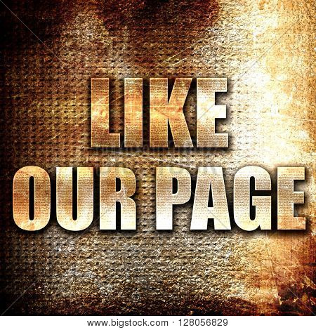 like our page, written on vintage metal texture