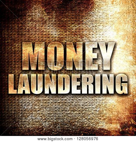 money laundering, written on vintage metal texture