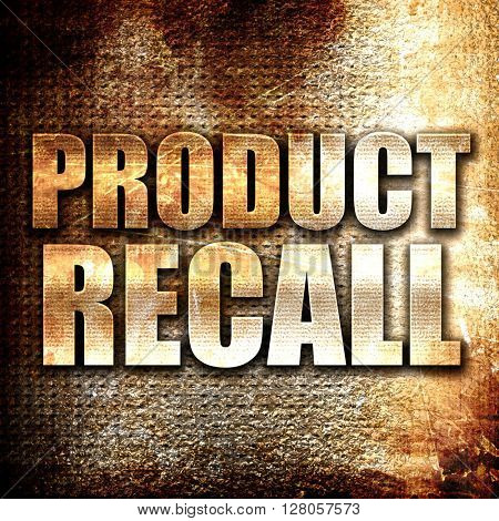product recall, written on vintage metal texture