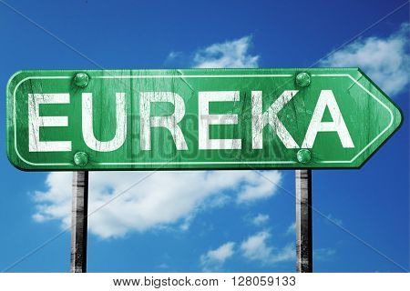 eureka road sign , worn and damaged look