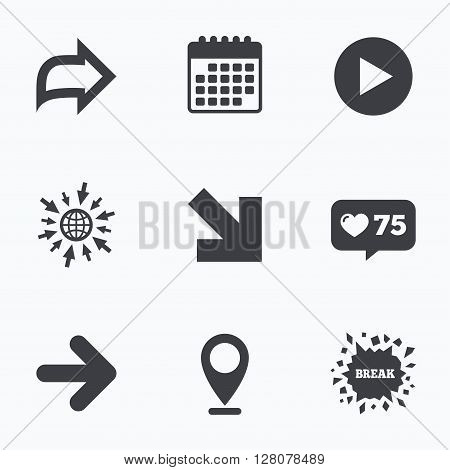 Calendar, like counter and go to web icons. Arrow icons. Next navigation arrowhead signs. Direction symbols. Location pointer.