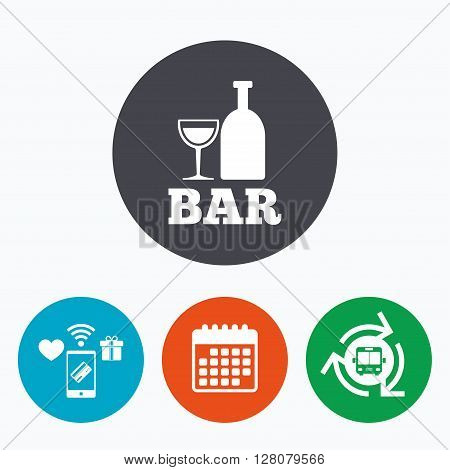 Bar or Pub sign icon. Wine bottle and Glass symbol. Alcohol drink symbol. Mobile payments, calendar and wifi icons. Bus shuttle.