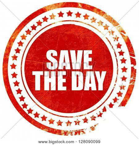 save the day, grunge red rubber stamp with rough lines and edges