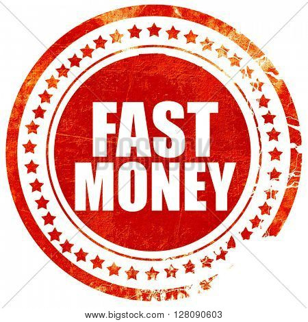 fast money, grunge red rubber stamp with rough lines and edges
