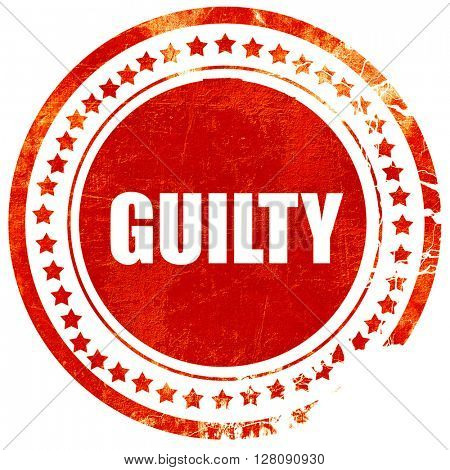 guilty, grunge red rubber stamp with rough lines and edges