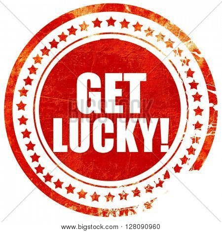 get lucky!, grunge red rubber stamp with rough lines and edges