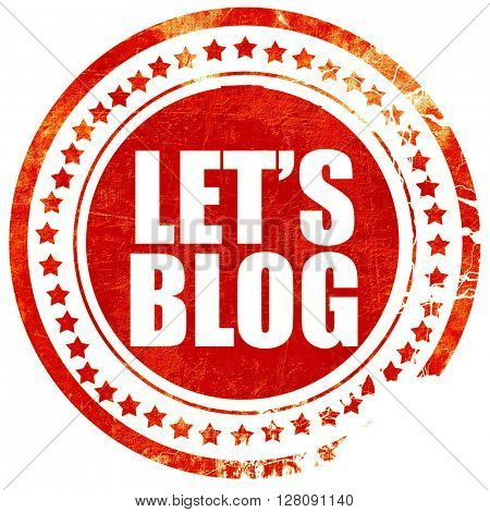 let's blog, grunge red rubber stamp with rough lines and edges