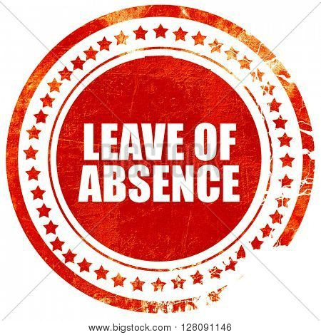 leave of absence, grunge red rubber stamp with rough lines and e