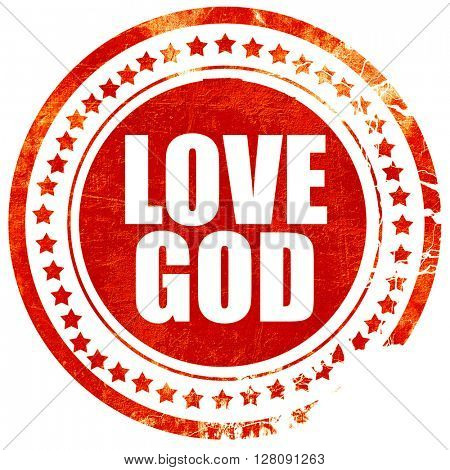 love god, grunge red rubber stamp with rough lines and edges