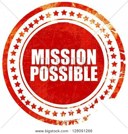 mission possible, grunge red rubber stamp with rough lines and e