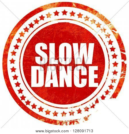 slow dance, grunge red rubber stamp with rough lines and edges