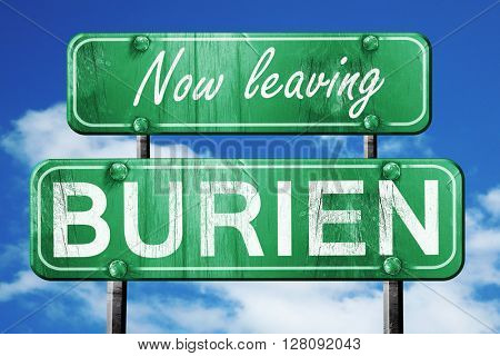 Leaving burien, green vintage road sign with rough lettering
