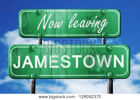 Leaving jamestown, green vintage road sign with rough lettering