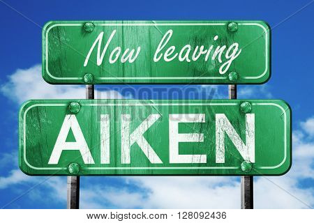 Leaving aiken, green vintage road sign with rough lettering