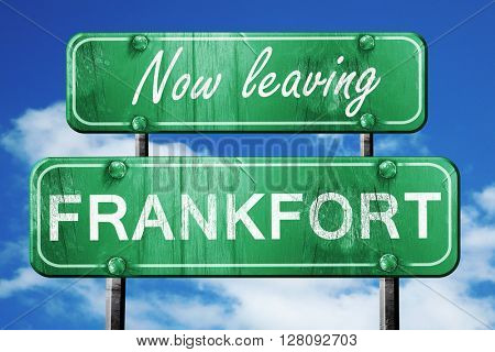 Leaving frankfort, green vintage road sign with rough lettering