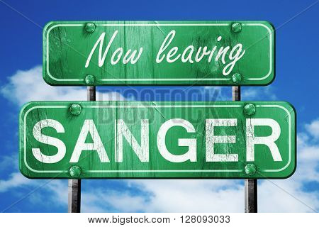 Leaving sanger, green vintage road sign with rough lettering