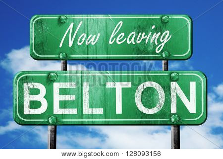Leaving belton, green vintage road sign with rough lettering