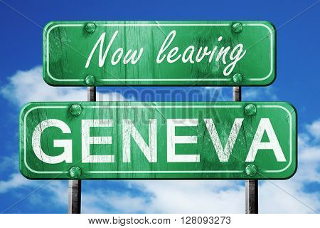 Leaving geneva, green vintage road sign with rough lettering