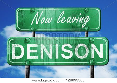 Leaving denison, green vintage road sign with rough lettering