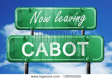 Leaving cabot, green vintage road sign with rough lettering