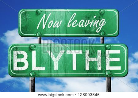 Leaving blythe, green vintage road sign with rough lettering