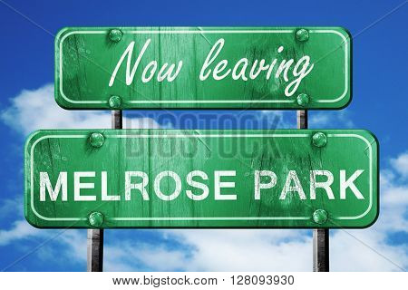 Leaving melrose park, green vintage road sign with rough letteri