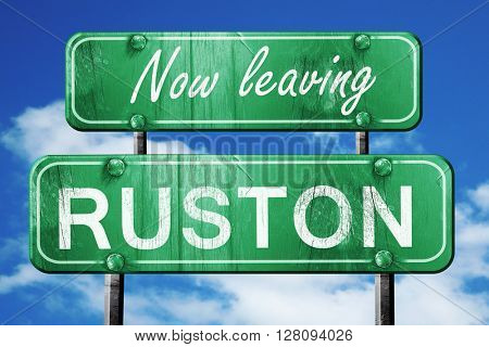 Leaving ruston, green vintage road sign with rough lettering