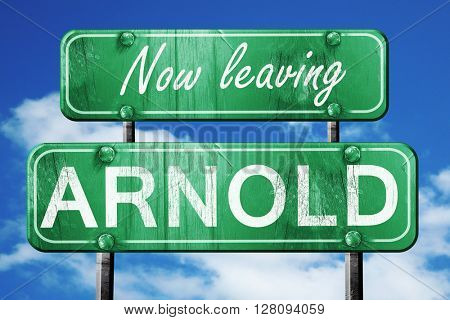 Leaving arnold, green vintage road sign with rough lettering