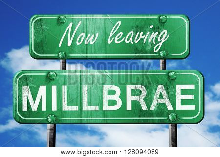 Leaving millbrae, green vintage road sign with rough lettering